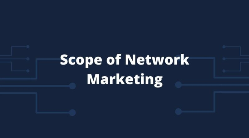 Network Marketing and It's Future Trends