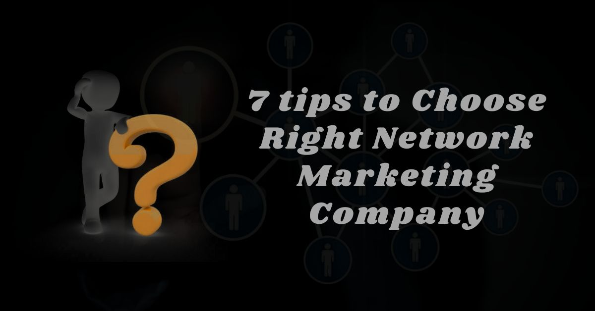 Tips to choose a Right Network Marketing Company